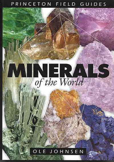 """Minerals of the World"" is an up-to-date guide to more than 500 of the"